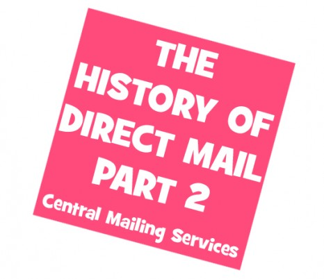 History of Direct Mail Part Two